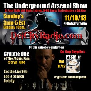 The Underground Arsenal Show 11-10-13 with Special Guest Cryptic One of Atoms Fam