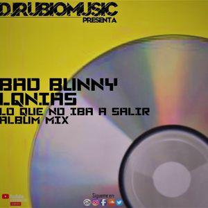 Bad Bunny Lqnias Lo Que No Iba A Salir Album Mix 2020 By Djrubiomusic By Djrubiomusic Mixcloud