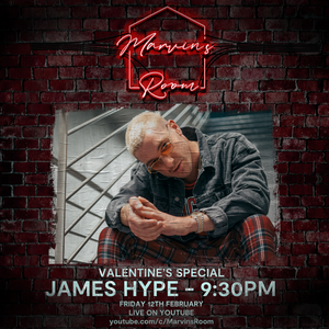 Marvin's Room LIVE Valentine's Special - James Hype