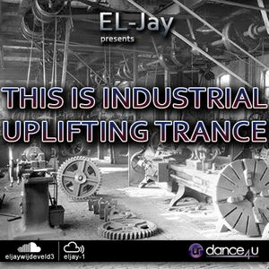EL-Jay presents This is Industrial Uplifting Trance 019, UrDance4u.com -2014.08.21