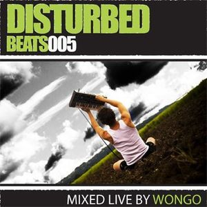 Disturbed Beats 005 - Mixed by Wongo