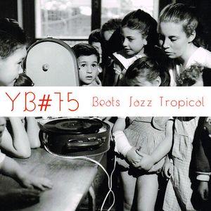 YB #75 | w/ Flofilz, Mono/Poly, Long Arm, Clyde Stubblefield, Jon Bap, Title, The Bamboos, Glue70...