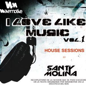 Santy Molina present - I Love Like music Vol.1 ( House sessions 2014)