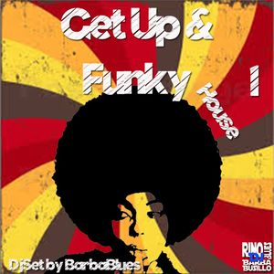 Get Up & Funky House 1 - DjSet by BarbaBlues