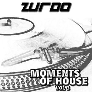 Zurdo - Moment Of House Vol 3