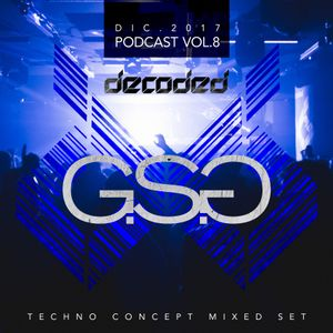 Decoded Techno Concept Podcast Vol.8 @ G.S.G (Dic.2017)