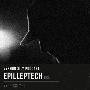Vykhod Sily Podcast - Epilleptech Guest Mix