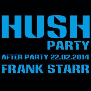 "Frank Starr Vinyl Set ""HUSH After Party"" 22.02.14"