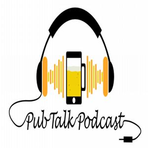 Pub Talk Podcast - Episode 50