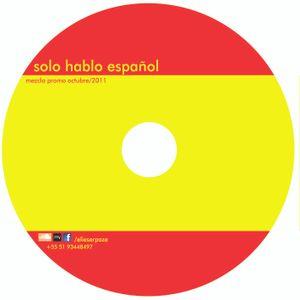 Solo Hablo Español [Mezcla Promocional Octubre 2011]
