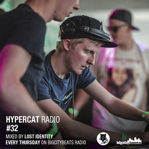 Hypercat Radio #32 - 18.06.2015 / BigCityBeats Radio - Mixed by Lost Identity