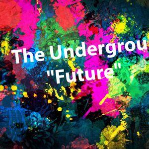 "The Underground Present: ""Future"" No 9"