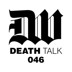 Death Talk Episode 046
