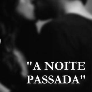 A NOITE PASSADA #259