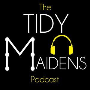 Tidy Maidens Podcast - Episode 16