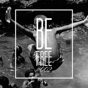Be Free #002 - All free & unsigned house & dance music