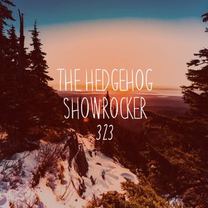 The Hedgehog - Showrocker 323 - 02.03.2017