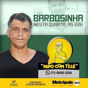 PAPO COM TILLE - BARBOSINHA - 14-09-16