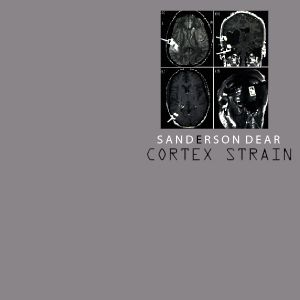 Sanderson Dear - Cortex Strain