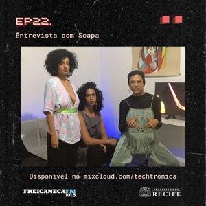 Techtrônica #22 - Entrevista @ssscapa