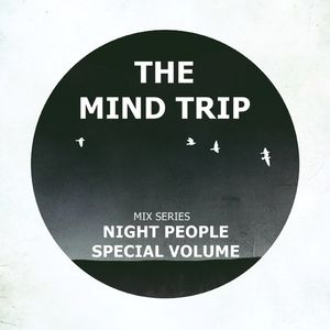 MIND TRIP - NIGHT PEOPLE - Mix Series Special Vol. [ Continuous Mix ][2017]