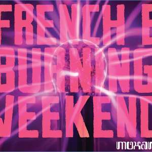 French Burning Weekend (Brussels)