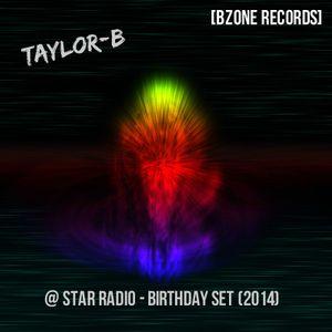 Taylor-B @ Star Radio - Birthday Set (2014) [Bzone Records]