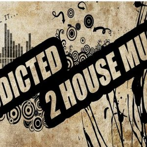 Addicted 2 House Music