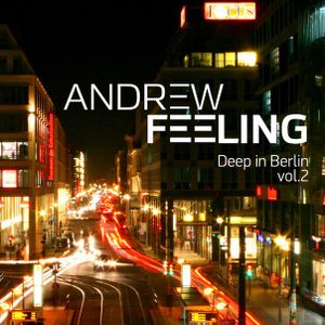 Andrew Feeling - deep in Berlin vol.2