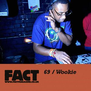 FACT Mix 69: Wookie