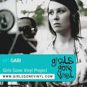 Gabi :: Exclusive Girls Gone Vinyl Mix