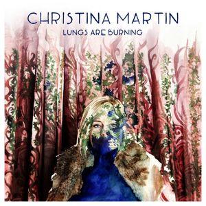 Christina Martin - Lungs are burning