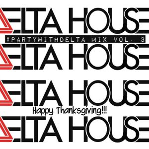 #PartyWithDelta Vol.3 Thanksgiving Mix