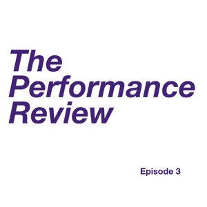 The Performance Review - Episode 3