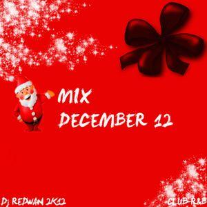 DJ REDWAN MIX DECEMBER 2K12 R&B CLUB POP NIGERIAN MUSIC by Deejay
