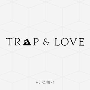 TRAP & LOVE
