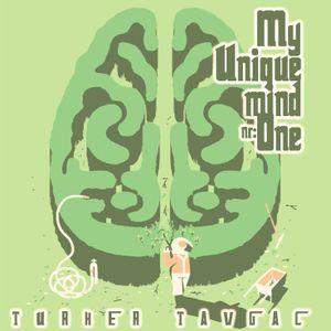 Turker Tavgac - My Unique Mind Series #1