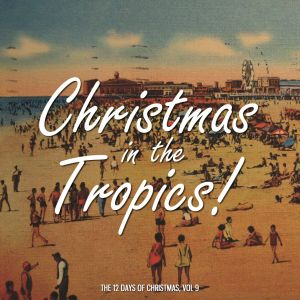 Christmas in the Tropics! The 12 Days of Christmas, Vol. 9