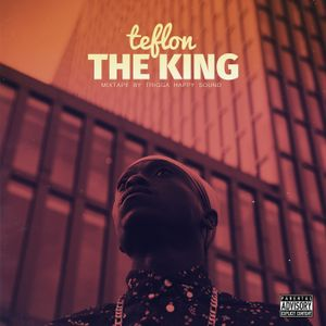"TEFLON - ""THE KING"" MIXTAPE"