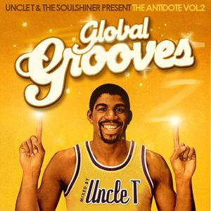 "UNCLE T & THE SOULSHINER PRESENT: THE ANTIDOTE VOL 2 ""GLOBAL GROOVES"""