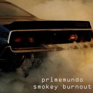 prime mundo -smokey burnout