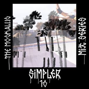 THE MOSKALUS MIX SERIES #10: Simpler