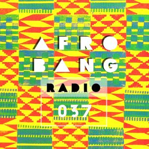 Afrobang Radio - 037 ft. multi-instrumentalist Sam Trump
