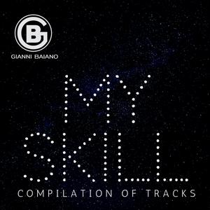 Gianni Baiano _ MY SKILL compilation of tracks