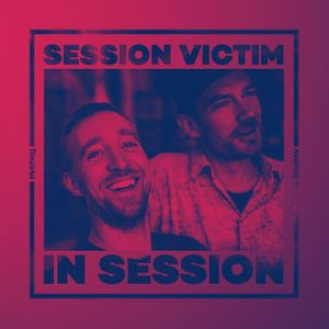 In Session: Session Victim