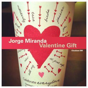 Jorge Miranda - Valentine Gift (Cloudcast 008)