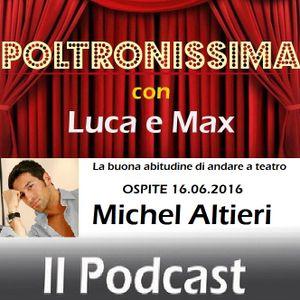 Poltronissima - 1x02 - 16.06.2016. Ospite: Michel ALTIERI.