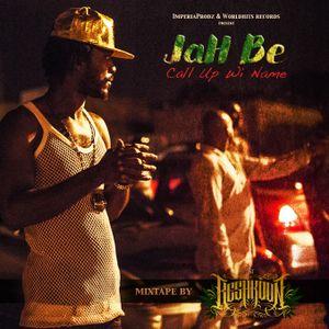 Jah Be - Call Up Wi Name Mixtape