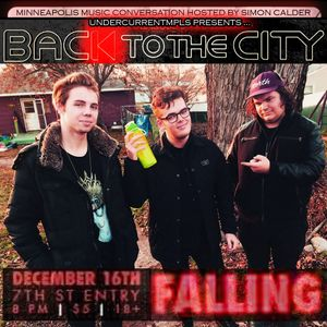FALLING on UnderCurrentMPLS Presents BACK TO THE CITY: MPLS MUSIC CONVERSATION (7th St. Entry 12/16)
