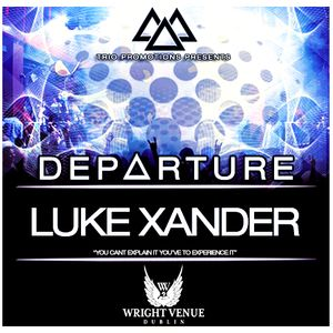 Trio Promotions Presents: Luke Xander - D E P A R T U R E (Competition Mix)